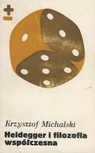 Heidegger i filozofia współczesna - Krzysztof Michalski
