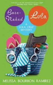 Bare-Naked Lola (A Lola Cruz Mystery) - Melissa Bourbon Ramirez