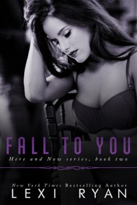 Fall to You - Lexi Ryan