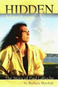 Hidden Heritage: The Story of Paul Laroche - Barbara Marshak