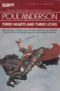 Three Hearts and Three Lions - Poul Anderson
