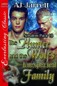 The Hunter and the Wolf's Unexpected Family - A.J. Jarrett