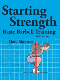 Starting Strength, 3rd edition - Mark Rippetoe