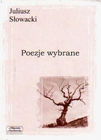 Poezje wybrane - Juliusz Słowacki
