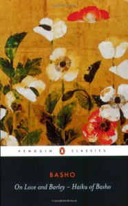 On Love and Barley: Haiku of Basho - Matsuo Bashō, Lucien Stryk