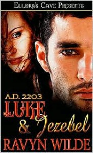 Luke & Jezebel (A.D. 2203 series, #2) - Ravyn Wilde