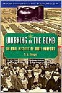 Working on the Bomb: An Oral History of WWII Hanford - S.L. Sanger, Craig Wollner