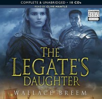 The Legate's Daughter - Wallace Breem, Clive Mantle