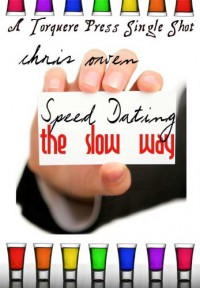 Speed Dating the Slow Way - Chris Owen