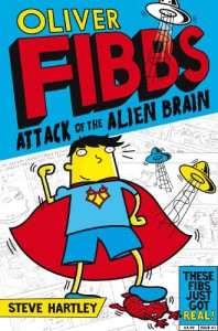Oliver Fibbs 1: The Attack of the Alien Brain - Steve Hartley