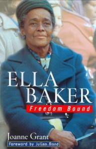 Ella Baker: Freedom Bound - Joanne Grant