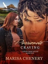 Passionate Craving (Canyon Creek Wolves Book 4) - Marisa Chenery