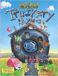 Truckery Rhymes - Jon Scieszka, David Shannon, Loren Long