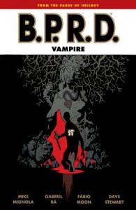 B.P.R.D.: Vampire - Mike Mignola, Fábio Moon, Gabriel Bá