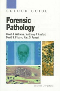 Forensic Pathology: Colour Guide - David J. Williams, Anthony J. Ansford, David S. Priday, Alex S. Forrest