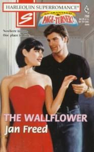 The Wallflower (Harlequin Superromance, #790) - Jan Freed
