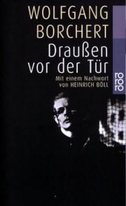 Draußen vor der Tür - Wolfgang Borchert, Heinrich Böll