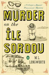 Murder on the Ile Sordou - M.L. Longworth