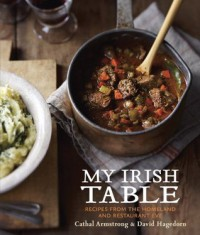 My Irish Table: Recipes from the Homeland and Restaurant Eve - Cathal Armstrong, David Hagedorn