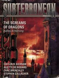 The Screams of Dragons - Kelley Armstrong, Caitlín R. Kiernan, Ian R. MacLeod, Kat Howard, Stephen Gallagher, Chaz Brenchley, Aliette de Bodard