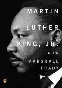 Martin Luther King, Jr.: A Life - Marshall Frady