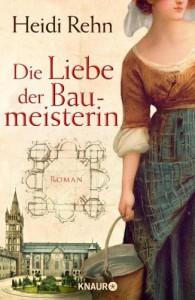 Die Liebe der Baumeisterin - Heidi Rehn