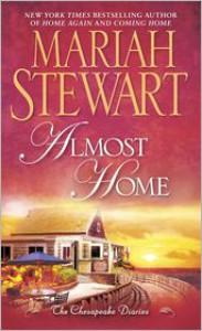 Almost Home: The Chesapeake Diaries - Mariah Stewart