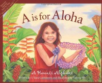"""A"" is for Aloha: A Hawai'i Alphabet (Discover America State By State. Alphabet Series) - U'ilani Goldsberry, Tammy Yee"