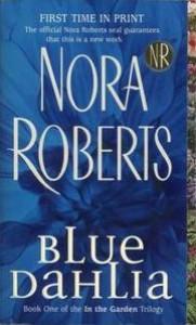Blue Dahlia (In The Garden #1) - Nora Roberts