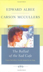 The Ballad of the Sad Cafe - Carson McCullers, Edward Albee