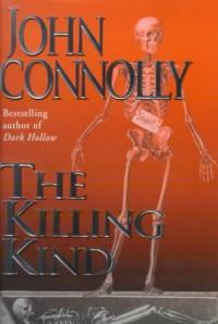 The Killing Kind: A Thriller - John Connolly