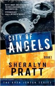 The Rhea Jensen Series Book 1: City of Angels - Sheralyn Pratt