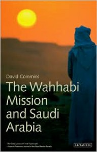 The Wahhabi Mission and Saudi Arabia (Library of Modern Middle East Studies) - David Commins