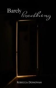 Barely Breathing (Breathing, #2) - Rebecca Donovan