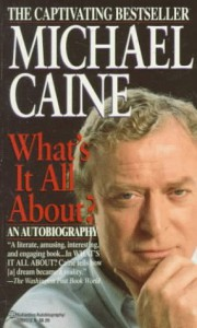 What's It All About - Michael Caine