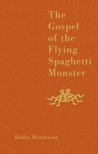 The Gospel of the Flying Spaghetti Monster - Bobby Henderson