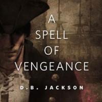 A Spell of Vengeance - D.B. Jackson
