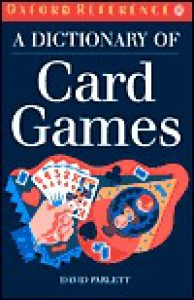 A Dictionary of Card Games - David Parlett