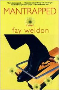 Mantrapped: A Novel - Fay Weldon
