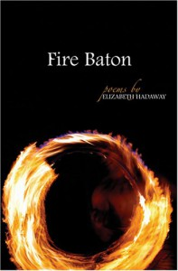 Fire Baton (Arkansas Poetry) - Elizabeth Hadaway