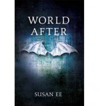 World After  - Susan Ee