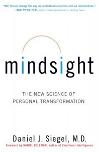Mindsight: The New Science of Personal Transformation - Daniel J. Siegel