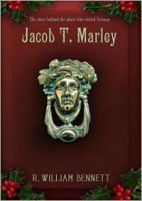 Jacob T. Marley - R. William Bennett