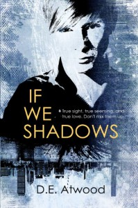 If We Shadows - D.E. Atwood