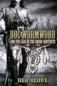 Doc Wormwood and the Lair of the Daido-Shotheth - Joseph Duncan, Rod Redux