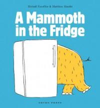 A mammoth in the fridge - Michaël Escoffier, Matthieu Maudet