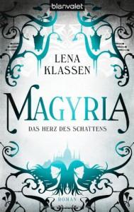 Magyria                                                                                                            Das Herz des Schattens: Roman - Lena Klassen
