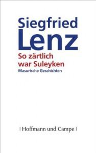 So zärtlich war Suleyken: Masurische Geschichten (German Edition) - Siegfried Lenz
