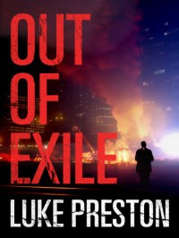 Out of Exile: A Tom Bishop Rampage - Luke Preston