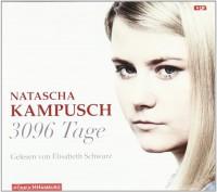 3096 Tage (gekürzte Lesung) - Corinna Milborn, Elisabeth Schwarz, Natascha Kampusch